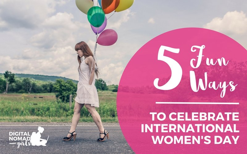 5 Fun Ways to Celebrate International Women's Day
