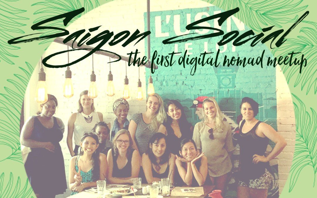 Digital Nomad Girls Meetups: Saigon Social Edition