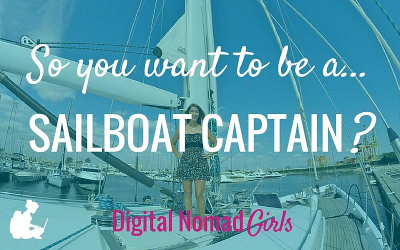 So you wanna be a … Sailboat Captain?