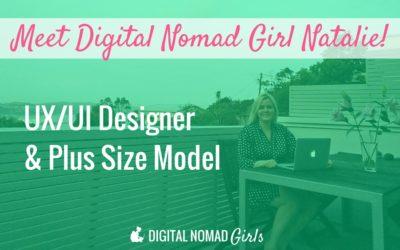 Meet Digital Nomad Girl Natalie! UX/UI designer and model