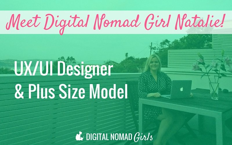 Meet Digital Nomad Girl Natalie! UX/UI designer and model
