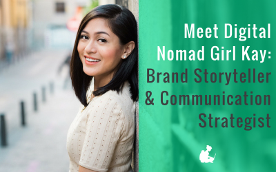 Meet Digital Nomad Girl Kay: Brand Storyteller & Communication Strategist