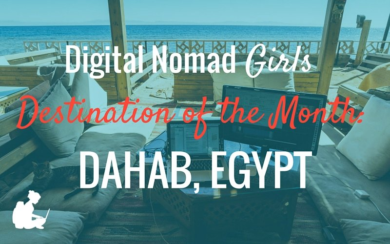Destination of the Month: Dahab for Digital Nomad Girls