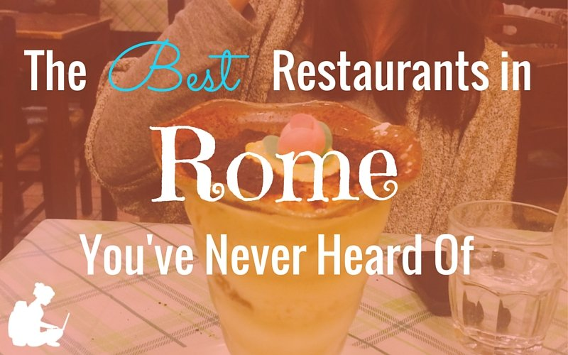 The Best Restaurants In Rome You Ve Never Heard Of