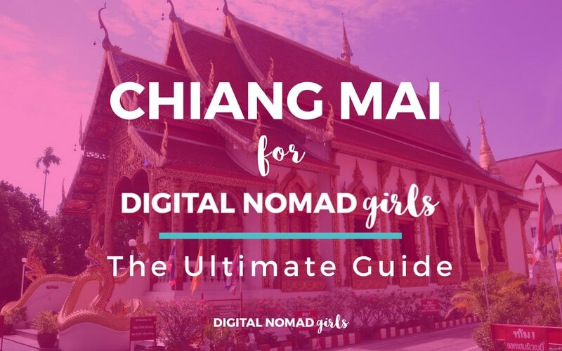 Chiang Mai for Digital Nomad Girls: The Ultimate Guide