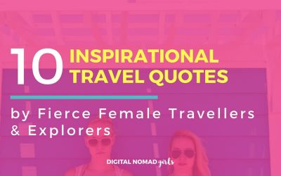 10 Inspiring Travel Quotes by Fierce Female Travellers & Explorers