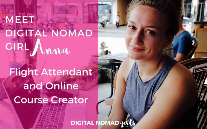 Meet Digital Nomad Girl Anna Sophia: Flight Attendant and Online Course Creator