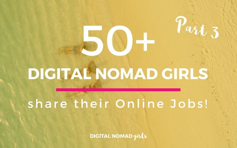 50 Digital Nomad Girls Share their Online Jobs – Part 3