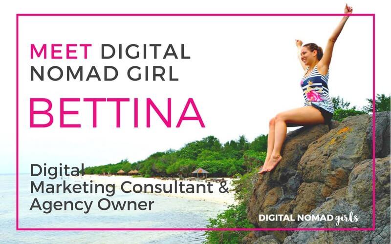 Meet Digital Nomad Girl Bettina – Digital Marketing Consultant & Agency Owner