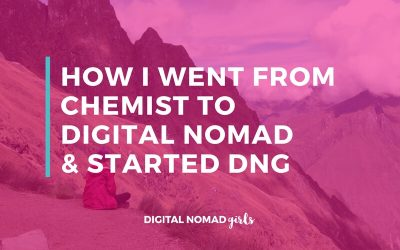 How I went from chemist to digital nomad & started DNG