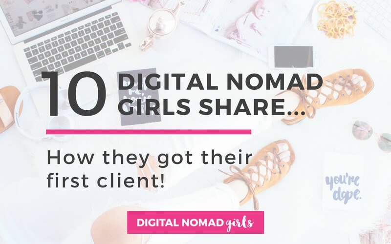 10 Digital Nomad Girls Share How they found their first online client