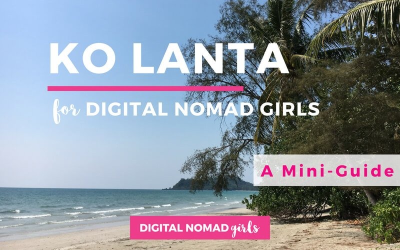 Digital Nomad Girls Mini Guide to Ko Lanta Featured Image