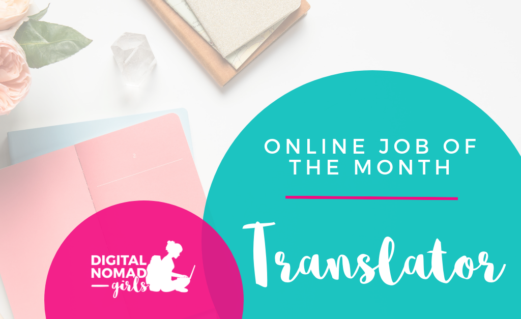 online job of the month translator digital nomad girls