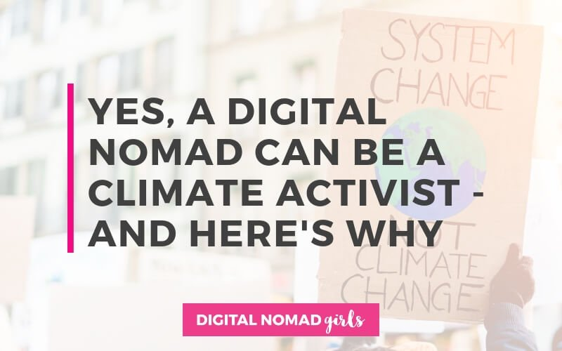 Yes, a digital nomad can be a climate activist