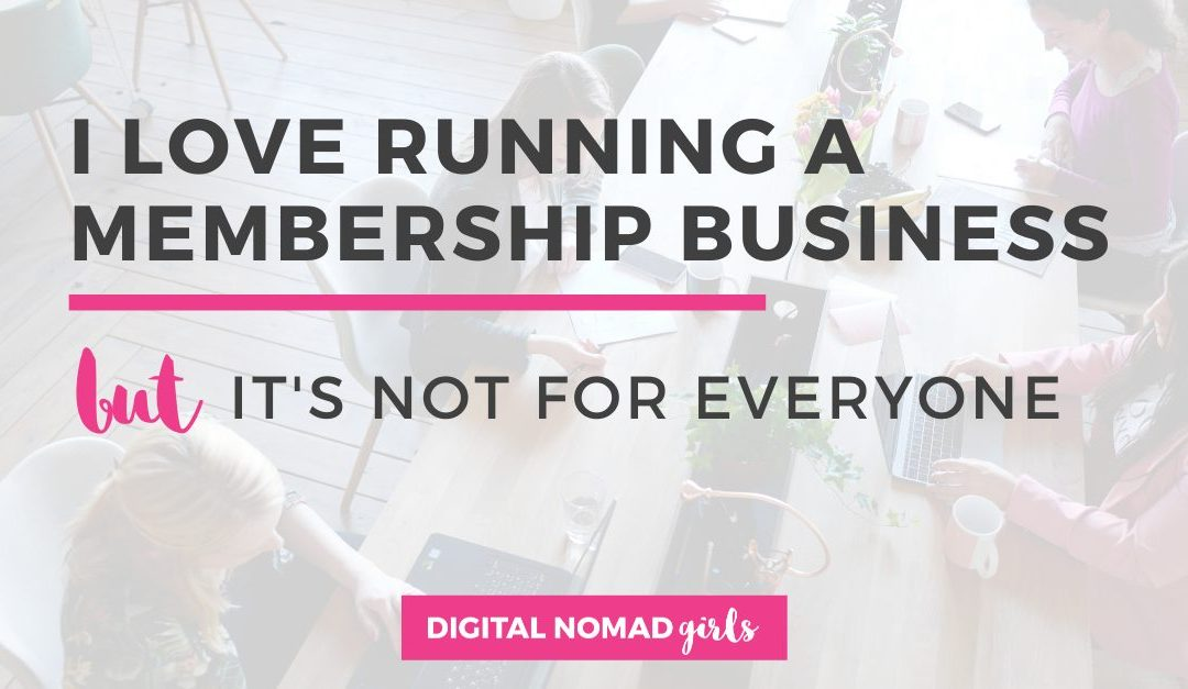 I Love Running a Membership Business – But It's Not for Everyone